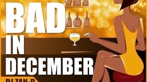 DJ Zan D - Bad In December ft. Reason x Ginger Beardman x Stilo Magolide x Sakhekile